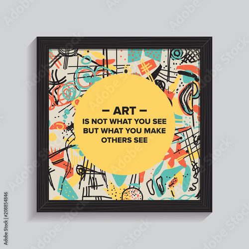 Abstract painting with art quote. Abstract background with lines and geometric object.