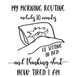 Funny  hand drawn quote about morning routine - 209020698