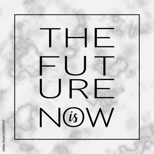 The Future Is Now Motivational Quote Buy Photos AP Images Adorable The Future Is Now Quote
