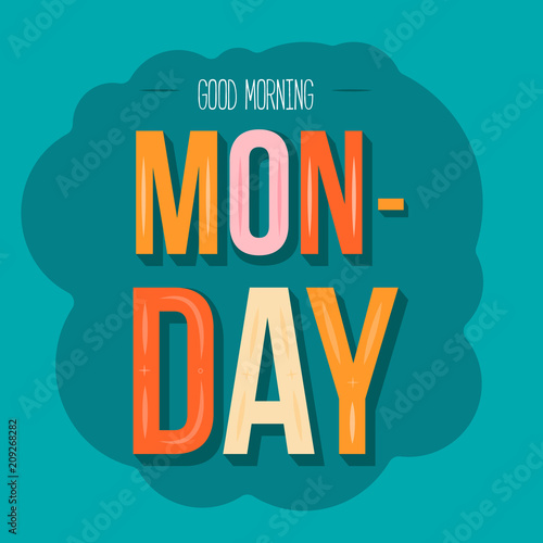 Good Morning Monday. Typography inspirational quote poster for office, celebrate beginning of the week. Simple typography card for social media promotion, wall print.