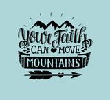 Hand lettering Your faith can move mountains on blue background