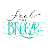 Feel the breeze lettering. Summer hand drawn text. Vector elements for invitations, posters, greeting cards. T-shirt design. - 209894464