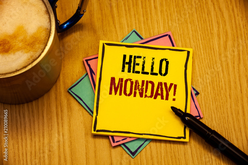 Word writing text Hello Monday Motivational Call. Business concept for Positive Message for a new day Week Start
