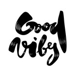 Good vibes. Hand drawn lettering isolated on white background - 210110475