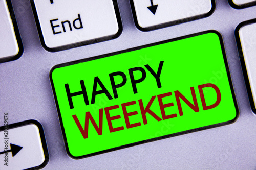 Leinwanddruck Bild Writing note showing  Happy Weekend. Business photos showcasing Wishing you have a good relaxing days Get rest Celebrate Enjoy
