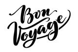 Hand drawn vector lettering. Bon voyage word by hands. Isolated vector illustration. Handwritten modern calligraphy. Inscription for postcards, posters, prints, greeting cards. - 210606053