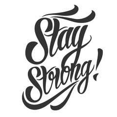 Stay strong lettering