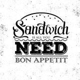 Grunge typography sandwich menu design. Lettering poster All you need is sandwich - 210832014