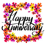 Hand drawn vector lettering. Happy Anniversary phrase by hand on bright floral background. Handwritten modern calligraphy. Inscription for postcards, posters, prints, greeting cards. - 211028613