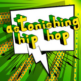 Astonishing Hip Hop - Comic book word on abstract background.