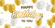 Happy birthday vector Celebration party banner Golden foil confetti and white and glitter gold balloons.