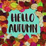Hand drawn vector lettering. Words Hello Autumn by hand with autumn leaves on background. Vector illustration. Handwritten modern calligraphy. Inscription for postcards, posters, prints, greeting - 213297296