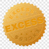 EXCESS gold stamp medallion. Vector gold medal of EXCESS text. Text labels are placed between parallel lines and on circle. Golden surface has metallic structure.