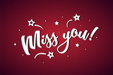 Miss you lettering card, banner. Beautiful greeting scratched calligraphy white text word stars. Hand drawn invitation print design. Handwritten modern brush red background isolated vector