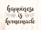 Hand drawn Happiness is homemade typography lettering poster on wooden textured background. Text and decor around it. Rustic card, banner template. Modern classic style vector illustration.