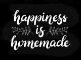 Hand drawn Happiness is homemade typography lettering poster on chalkboard textured background. Text and decor around it. Rustic card, banner template. Modern classic style vector illustration.
