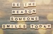 Quadro Be the reason someone smiles today quote