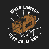 Vintage Funny Cryptocurrency T-Shirt or Poster. Asic equipment illustration with funny words - when lambo, keep calm and hodl. Blockchain design. Gift tee. Stock