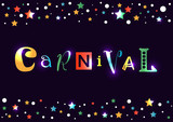 Lettering of Carnival with different letters in yellow. orange, green, red, blue on dark background decorated with colorful stars for poster, banner, decoration, advertising, packaging, invitation