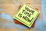 Your time is now - reminder note - 217753225