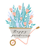 Spring card with lettering - Happy gardening. Wheelbarrow with flowers. Cute vector illustration. - 217766422