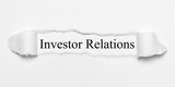 Investor Relations on white torn paper - 218776488