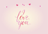 Vector greeting card. I LOVE YOU inscription and hearts. Calligraphy vector illustration. Universal love postal.