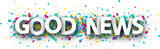 Good news sign with colorful confetti. - 219640610