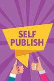 Text sign showing Self Publish. Conceptual photo Published work independently and at own expense Indie Author Man woman hands thumbs up approval speech bubble origami rays background - 219876203