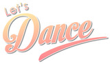 Let's dance text white background - 219881014