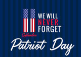 11 September, We will never forget poster for Patriot day USA. Patriot Day, Never forget 9.11, vector banner - 221263486