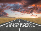 Good Habits text on highway success concept - 221376877