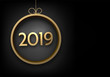 Happy New Year 2019 background with golden Christmas ball.