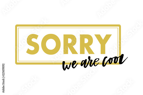 6daf5d8809 slogan Sorry Cool phrase graphic vector Print Fashion lettering calligraphy