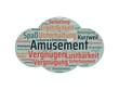 Das Wort - Amüsement - abgebildet in einer Wortwolke mit zusammenhängenden Wörtern - 221929211