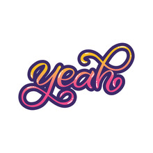 Hand Drawn Lettering Sticker The Inscription Yeah Perfect Design For Greeting Cards Posters Tshirts Banners Print Invitations Sticker