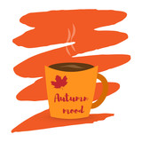 cup of coffee or tea and autumn leaves. Inscription autumn mood on a blot - 222454416