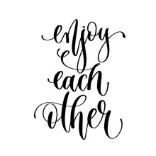 Enjoy Each Other  Hand Lettering Inscription Text Sticker