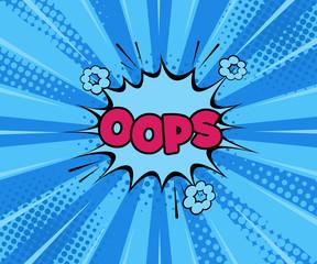 Oops! Comic Vector cartoon illustration explosions. Comics Boom! Sign banner. Comics speech bubble bang. Clouds for explosions. Retro vector illustration
