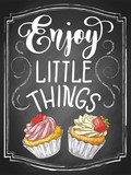 Enjoy little things vintage illustration on chalkboard background with colorful cupcakes sketch. - 223128837