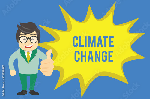 Leinwandbild Motiv Handwriting text writing Climate Change. Concept meaning Increase in global average temperature Weather transformation.