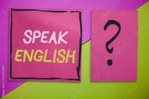 Writing note showing Speak English. Business photo showcasing Study another Foreign Language Online Verbal Courses.