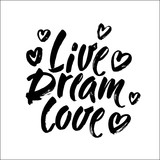 Live Dream Love vector lettering card. Hand drawn illustration phrase. Handwritten modern brush calligraphy for invitation and greeting card, t-shirt, prints and posters. Vector
