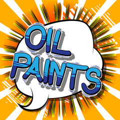 Oil Paints - Vector illustrated comic book style phrase.