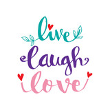 Live Laugh Love hand lettering. Motivational quote. - 227566839