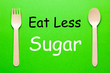 Leinwanddruck Bild - Eat Less Sugar