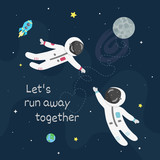 Space love vector illustration. Boy astronaut and girl astro naut fly to each other. Let's run away together card - 230268062