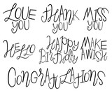 Hand drawn set of with handwritten short phrases yes, thank you, i love you, hello, miss you,congratulation. Decorative Lettering messages. - 231647637