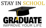 Stay in school and graduate design with cap - 231815452