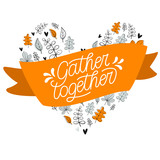 Gather together hand written message.Illustration of leaves arrangement in heart shape. Vector, eps 10. - 231961282
